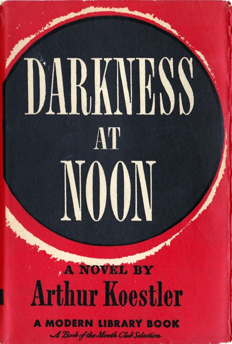 a book report on arthur koestlers darkness by noon