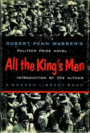 all the kings men essay Out of robert penn warren's prize novel, all the king's men, which was obviously based on the familiar rise and fall of the late huey long, robert rossen has written and directed, as well as personally produced, a rip-roaring film of the same title it opened at the victoria yesterday view full.